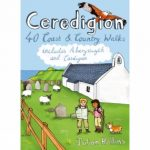 Ceredigion: 40 Coast and Country Walks