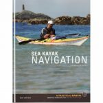 Sea Kayak Navigation: Essential Knowledge for Finding your Way at Sea