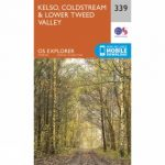 Explorer Map 339 Kelso, Coldstream and Lower Tweed Valley