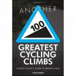 Another 100 Greatest Cycling Climbs: A Road Cyclist's Guide to Britain's Hills